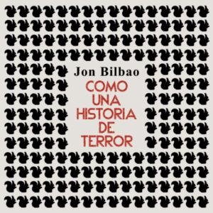 """""""Como una historia de terror"""" de Jon Bilbao, per a Storytel"""