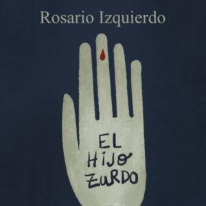"""""""El hijo Zurdo"""" de Rosario Izquierdo, per a Storytel"""