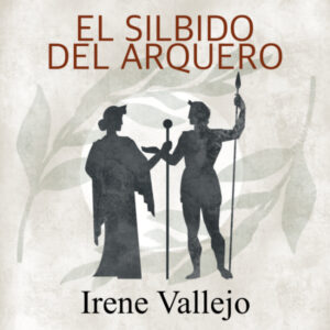 """""""El silbido del arquero"""" de Irene Vallejo, per a Storytel"""